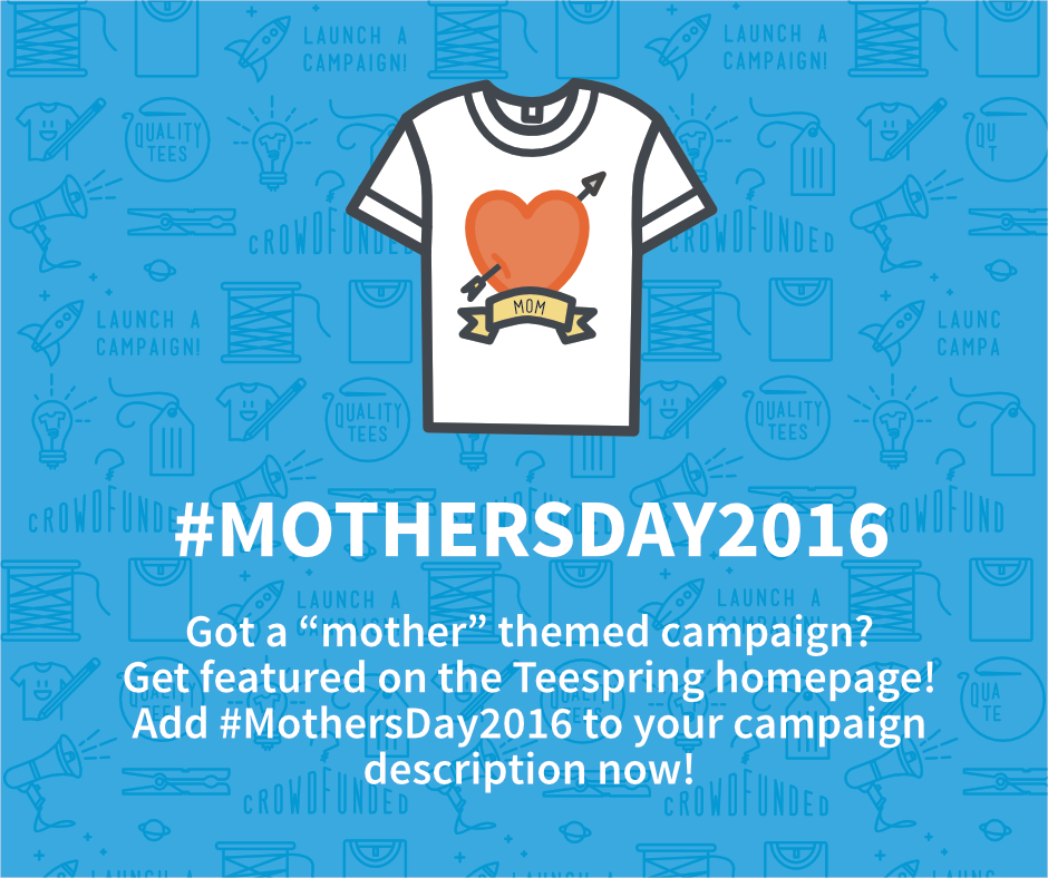 mother's day teespring