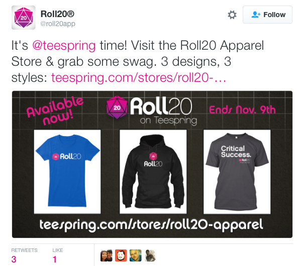 Roll 20 tweeted daily to remind followers to get their shirt before the campaign ended. They also made sure to include eye-catching pictures and a link to their campaign page as well as tag Teespring in their Tweets.